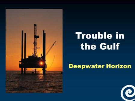 Trouble in the Gulf Deepwater Horizon. Different platforms are used depending on the depth of the water at the drill site. Deepwater Horizon was a semi-submersible.