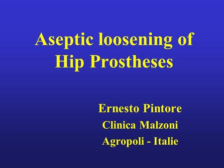 Aseptic loosening of Hip Prostheses