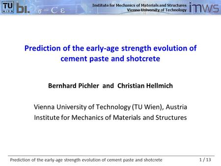 Institute for Mechanics of Materials and Structures Vienna University of Technology Prediction of the early-age strength evolution of cement paste and.