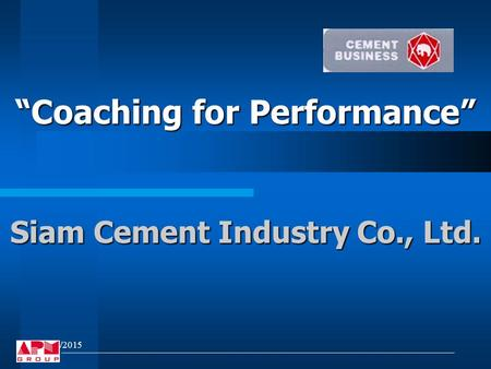 """Coaching for Performance"" 5/15/2015 Siam Cement Industry Co., Ltd."