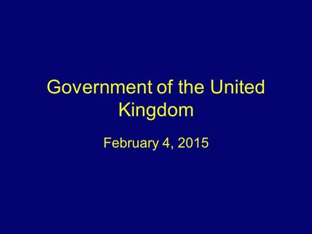 Government of the United Kingdom February 4, 2015.