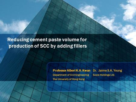 Reducing cement paste volume for production of SCC by adding fillers Professor Albert K.H. Kwan Department of Civil Engineering The University of Hong.