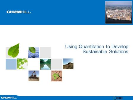 Using Quantitation to Develop Sustainable Solutions.