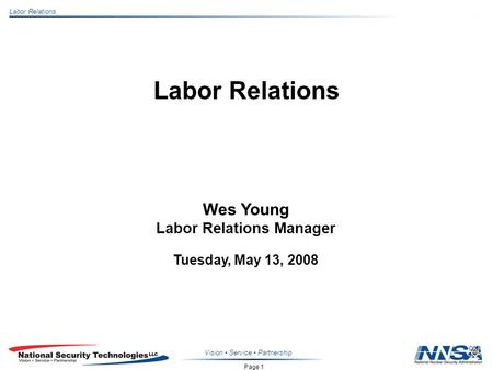 Page 1 Labor Relations Vision Service Partnership Labor Relations Wes Young Labor Relations Manager Tuesday, May 13, 2008.