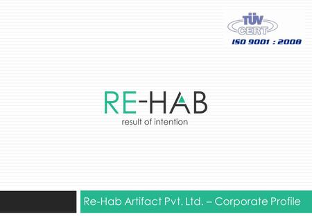 Re-Hab Artifact Pvt. Ltd. – Corporate Profile
