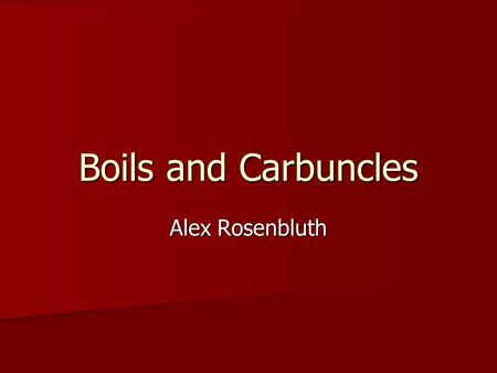 Boils and Carbuncles Alex Rosenbluth. General info Boils and Carbuncles are puss-filled bumps under the skin Boils and Carbuncles are puss-filled bumps.