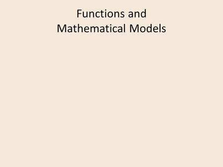 Functions and Mathematical Models. Used to compute the values on a variable [Y] given values on other variables [X 1, X 2...]