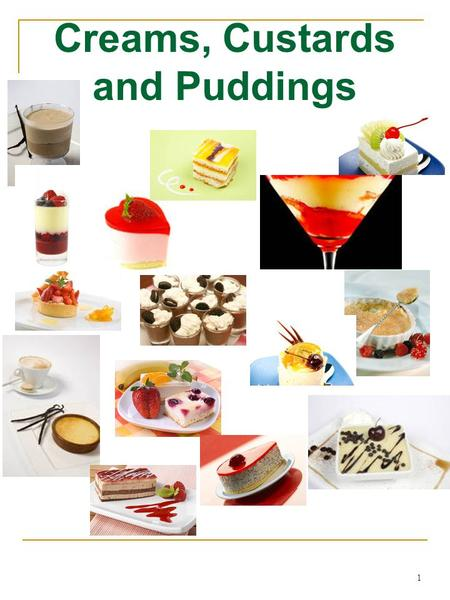 Creams, Custards and Puddings