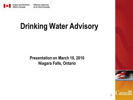 1 Drinking Water Advisory Presentation on March 10, 2010 Niagara Falls, Ontario.