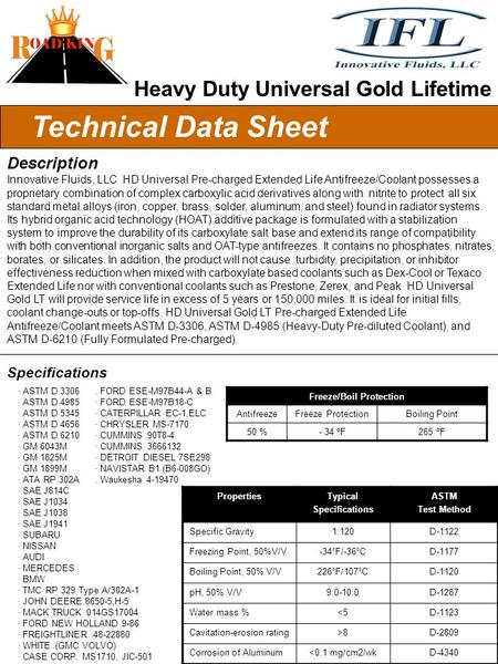 Technical Data Sheet Description Innovative Fluids, LLC HD Universal Pre-charged Extended Life Antifreeze/Coolant possesses a proprietary combination of.