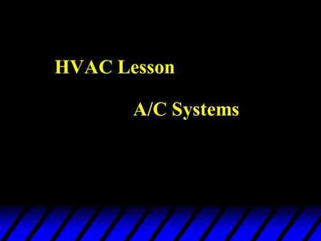 HVAC Lesson A/C Systems