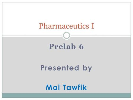 Prelab 6 Presented by Mai Tawfik
