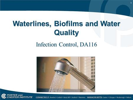 1 Waterlines, Biofilms and Water Quality Infection Control, DA116.