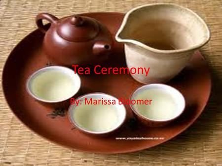 Tea Ceremony By: Marissa Bloomer. Inventor. According to Chinese legend, tea was invented accidentally by the Chinese Emperor Shen Nong in 2737 B.C. Emperor.