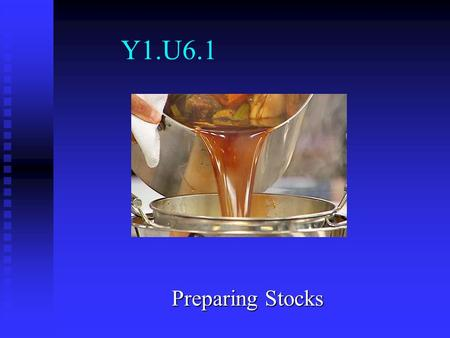 Y1.U6.1 Preparing Stocks. Objectives Identify types of stock Identify types of stock Describe essential parts of stock Describe essential parts of stock.