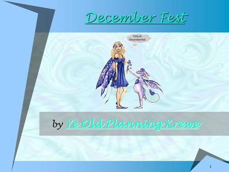 1 December Fest December Fest Ye Old Planning Krewe Ye Old Planning Krewe by Ye Old Planning Krewe Ye Old Planning Krewe.