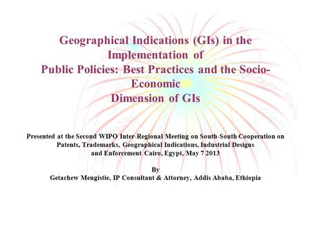 Geographical Indications (GIs) in the Implementation of Public Policies: Best Practices and the Socio- Economic Dimension of GIs Presented at the Second.