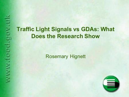 Traffic Light Signals vs GDAs: What Does the Research Show Rosemary Hignett.
