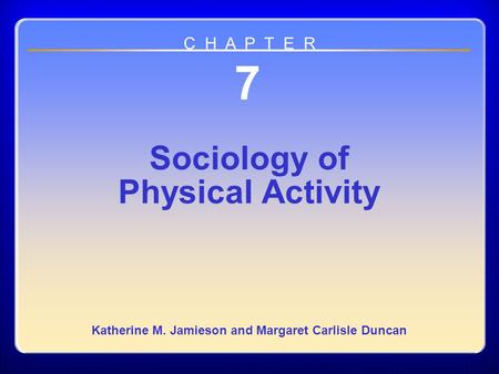 Chapter 07 Sociology of Physical Activity