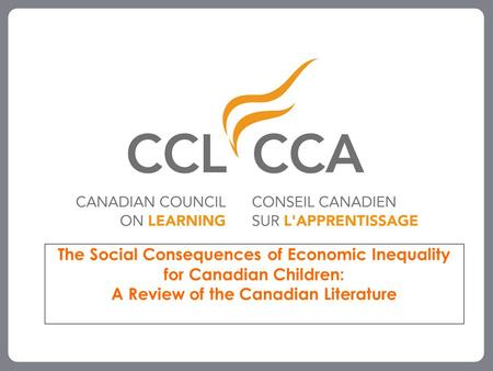 The Social Consequences of Economic Inequality for Canadian Children: A Review of the Canadian Literature.