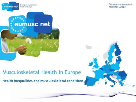 Musculoskeletal Health in Europe Health inequalities and musculoskeletal conditions.