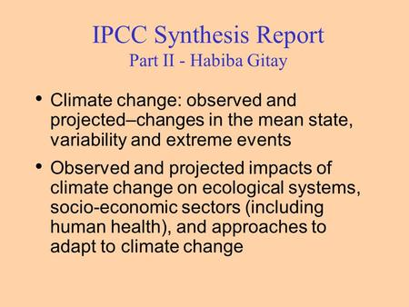 IPCC Synthesis Report Part II - Habiba Gitay