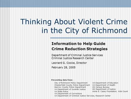 Thinking About Violent Crime in the City of Richmond Information to Help Guide Crime Reduction Strategies Department of Criminal Justice Services Criminal.