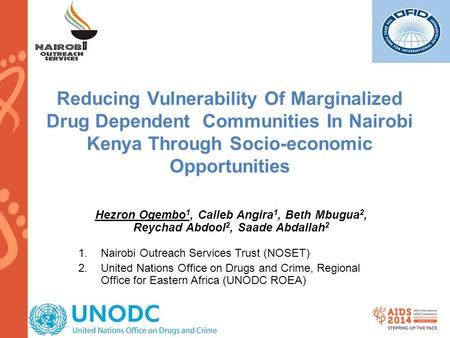 Www.aids2014.org Reducing Vulnerability Of Marginalized Drug Dependent Communities In Nairobi Kenya Through Socio-economic Opportunities Hezron Ogembo.