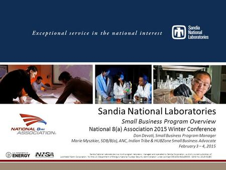 Sandia National Laboratories is a multi-program laboratory managed and operated by Sandia Corporation, a wholly owned subsidiary of Lockheed Martin Corporation,
