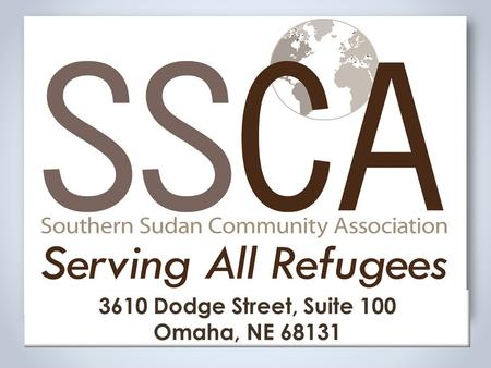 3610 Dodge Street, Suite 100 Omaha, NE 68131. Our History: 1997 South Sudanese migration to Omaha Recognized the difficult transition to American life.