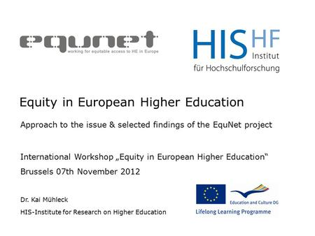"Equity in European Higher Education Approach to the issue & selected findings of the EquNet project International Workshop ""Equity in European Higher Education"""