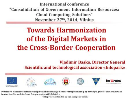 "International conference ""Consolidation of Government Information Resources: Cloud Computing Solutions"" November 27 th, 2014, Vilnius Towards Harmonization."