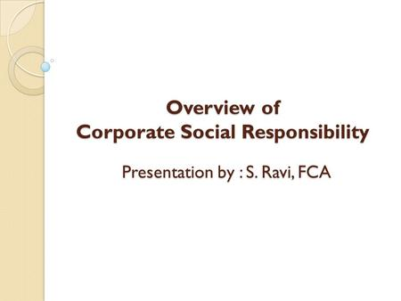 Overview <strong>of</strong> <strong>Corporate</strong> Social Responsibility