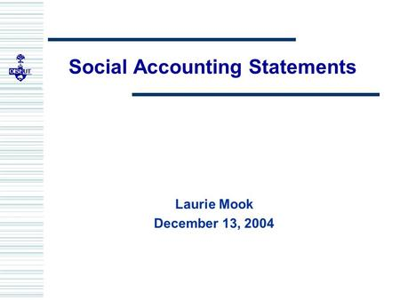 Social Accounting Statements Laurie Mook December 13, 2004.