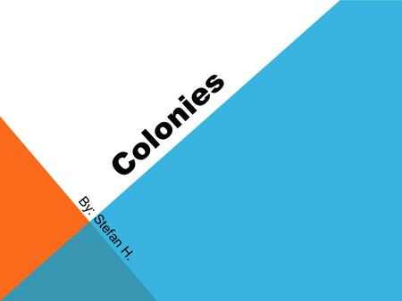 Colonies By: Stefan H. SLAVERY In 1619 Dutch trading ships brought slaves to Jamestown and sold them as indentured slaves This became popular in the.