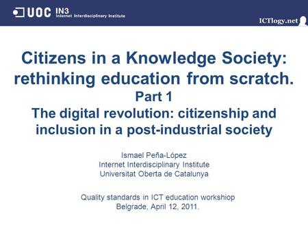 Citizens in a Knowledge Society: rethinking education from scratch. Part 1 The digital revolution: citizenship and inclusion in a post-industrial society.