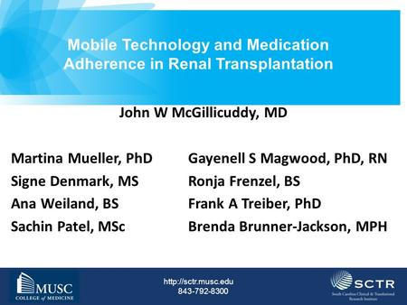843-792-8300 Mobile Technology and Medication Adherence in Renal Transplantation Subtitle Presenters Date John W McGillicuddy, MD.