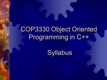 COP3330 Object Oriented Programming in C++ Syllabus.