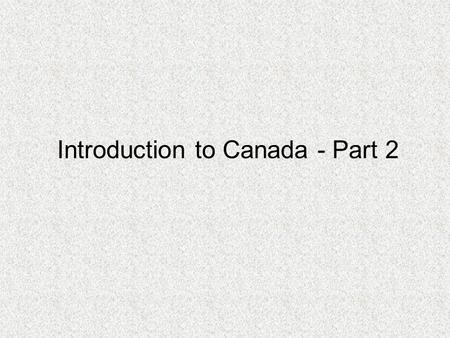 Introduction to Canada - Part 2. The Prairies.