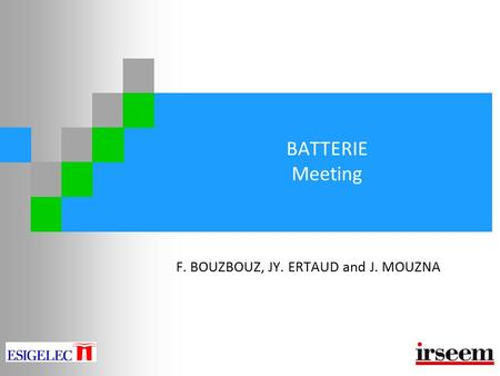 BATTERIE Meeting F. BOUZBOUZ, JY. ERTAUD and J. MOUZNA.