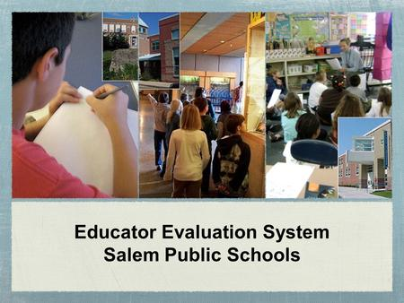 Educator Evaluation System Salem Public Schools. All DESE Evaluation Information and Forms are on the SPS Webpage Forms may be downloaded Hard copies.