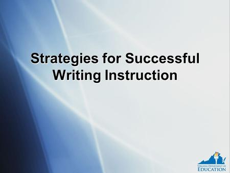 Strategies for Successful Writing Instruction. Date Writing Instruction Teach Writing~ DO NOT Assign It!Teach Writing~ DO NOT Assign It! Teaching writing.