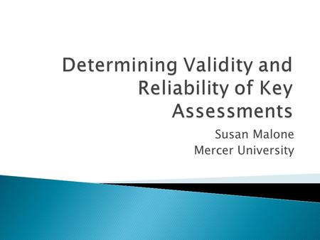 "Susan Malone Mercer University.  ""The unit has taken effective steps to eliminate bias in assessments and is working to establish the fairness, accuracy,"