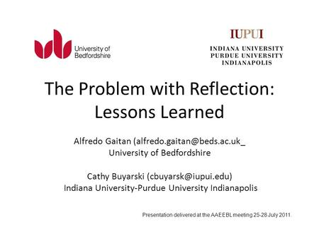 The Problem with Reflection: Lessons Learned Alfredo Gaitan University of Bedfordshire Cathy Buyarski