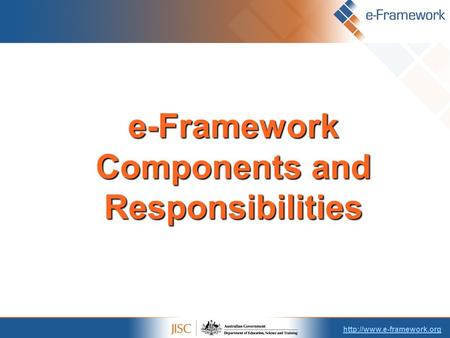 e-Framework Components and Responsibilities.