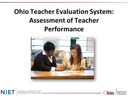 Ohio Teacher Evaluation System: Assessment of Teacher Performance 1.