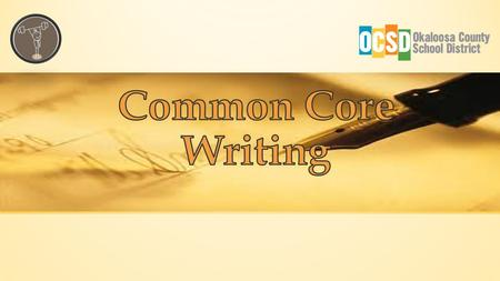 Learning Objectives: Identify elements of Narrative Common Core Writing based on standards Analyze a Common Core Narrative Writing Rubric Success Criteria: