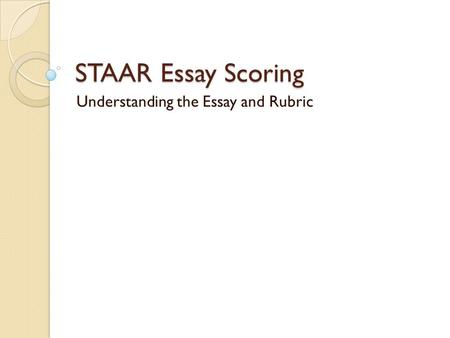 staar test essay rubric This is the kid-friendly version of the texas staar test's composition rubric this is a review i made for my students before the staar writing test the essay.