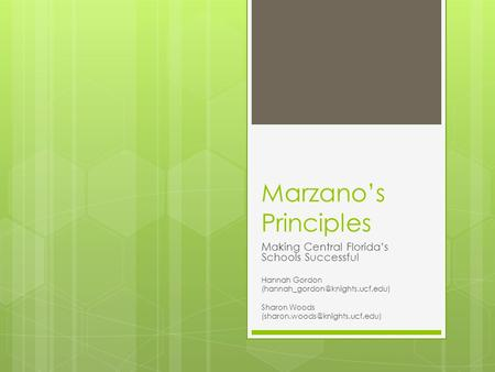 Marzano's Principles Making Central Florida's Schools Successful Hannah Gordon Sharon Woods
