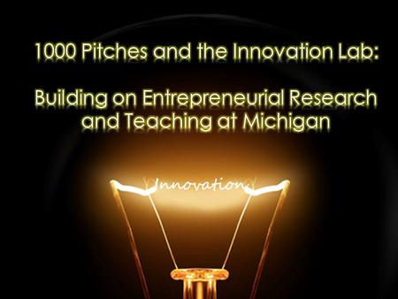 Our Research Goals Explore the underlying structure of innovative ideas in 1000 Pitches Competition through statistical analysis Create research-backed.